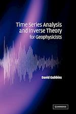 Time Series Analysis and Inverse Theory for Geophysicists