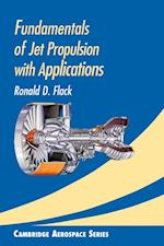 Fundamentals of Jet Propulsion with Applications (Cambridge Aerospace Series, nr. 17)