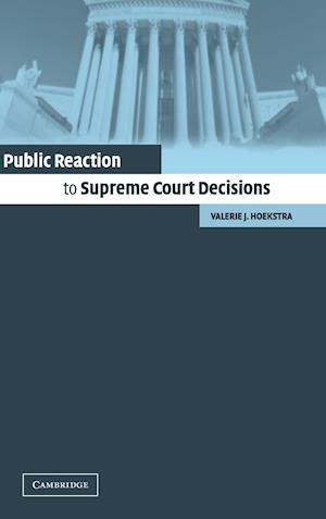 Public Reaction to Supreme Court Decisions