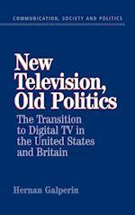 New Television, Old Politics (Communication, Society and Politics)