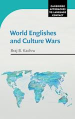 World Englishes and Culture Wars (CAMBRIDGE APPROACHES TO LANGUAGE CONTACT)