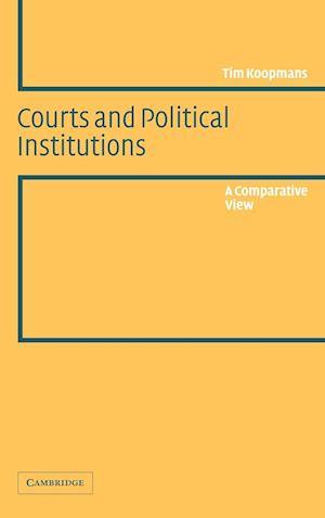 Courts and Political Institutions: A Comparative View