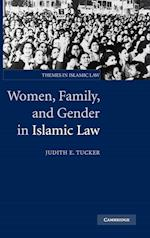 Women, Family, and Gender in Islamic Law (Themes in Islamic Law, nr. 3)