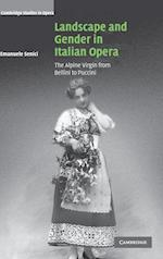 Landscape and Gender in Italian Opera af Arthur Groos, Paul Robinson, Ellen Rosand