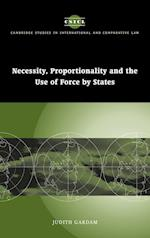 Necessity, Proportionality and the Use of Force by States (Cambridge Studies in International And Comparative Law, nr. 35)