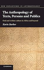 The Anthropology of Texts, Persons and Publics af Karin Barber