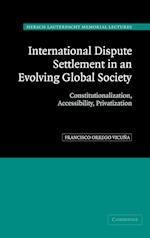 International Dispute Settlement in an Evolving Global Society (Hersch Lauterpacht Memorial Lectures, nr. 16)