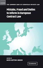 Mistake, Fraud and Duties to Inform in European Contract Law (The Common Core of European Private Law)