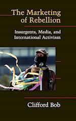 The Marketing of Rebellion (Cambridge Studies in Contentious Politics)