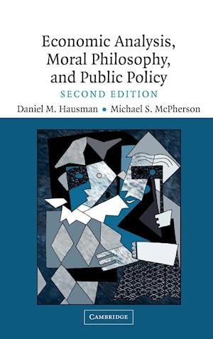 Economic Analysis, Moral Philosophy and Public Policy