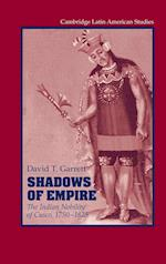 Shadows of Empire (Cambridge Latin American Studies, nr. 90)