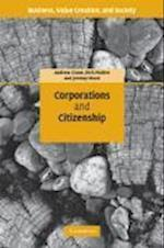 Corporations and Citizenship (Business Value Creation and Society)