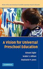 A Vision for Universal Preschool Education af Edward Zigler, Walter Gilliam, Stephanie Jones