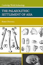 The Palaeolithic Settlement of Asia (Cambridge World Archaeology)