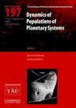 Dynamics of Populations of Planetary Systems (IAU C197) (Proceedings of the International Astronomical Union Symposia And Colloquia, nr. 197)