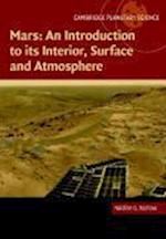 Mars: An Introduction to its Interior, Surface and Atmosphere (Cambridge Planetary Science, nr. 8)