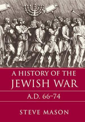 Bog, hardback A History of the Jewish War af Steve Mason