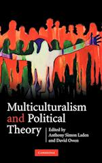 Multiculturalism and Political Theory af Anthony Simon Laden, David Owen