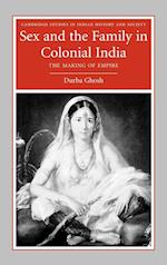 Sex and the Family in Colonial India (Cambridge Studies in Indian History and Society, nr. 13)