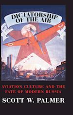 Dictatorship of the Air (Cambridge Centennial of Flight)