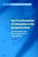 The Transformation of Citizenship in the European Union (Cambridge Studies in European Law And Policy)
