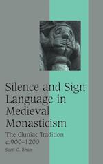Silence and Sign Language in Medieval Monasticism (Cambridge Studies in Medieval Life And Thought: Fourth Series, nr. 68)
