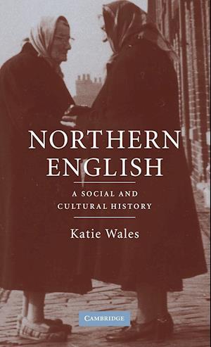 Northern English: A Cultural and Social History