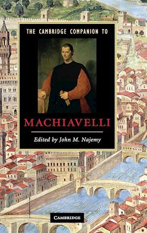The Cambridge Companion to Machiavelli
