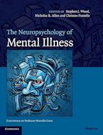 The Neuropsychology of Mental Illness (Cambridge Medicine Hardcover)