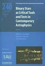 Binary Stars as Critical Tools and Tests in Contemporary Astrophysics (IAU S240) (Proceedings of the International Astronomical Union Symposia And Colloquia, nr. 240)