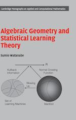 Algebraic Geometry and Statistical Learning Theory (Cambridge Monographs on Applied and Computational Mathematics, nr. 25)
