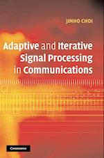 Adaptive and Iterative Signal Processing in Communications