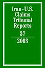 Iran-U.S. Claims Tribunal Reports: Volume 37, 2003 (Iran-U.S. Claims Tribunal Reports, nr. 37)