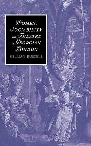Women, Sociability and Theatre in Georgian London