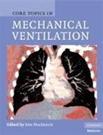 Core Topics in Mechanical Ventilation (Cambridge Medicine Hardcover)