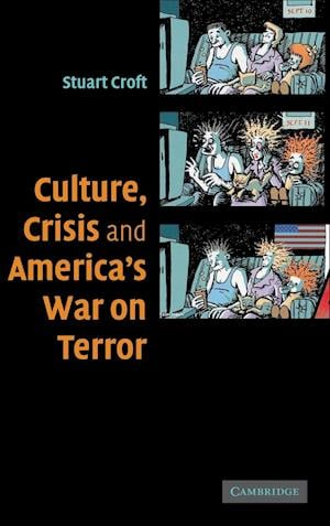 Culture, Crisis and America's War on Terror