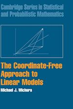 The Coordinate-Free Approach to Linear Models (Cambridge Series in Statistical and Probabilistic Mathematics, nr. 19)