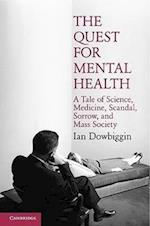 The Quest for Mental Health af Ian Dowbiggin