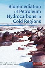 Bioremediation of Petroleum Hydrocarbons in Cold Regions af Ian Snape, Dennis Filler, David Barnes