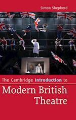 The Cambridge Introduction to Modern British Theatre af Simon Shepherd