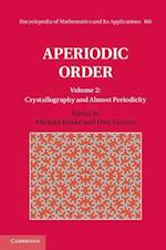 Aperiodic Order (ENCYCLOPEDIA OF MATHEMATICS AND ITS APPLICATIONS, nr. 166)