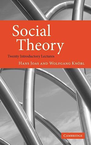 Bog, hardback Social Theory af Alex Skinner, Hans Joas, Wolfgang Knobl
