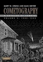 Cometography: Volume 5, 1960-1982 (Cometography)