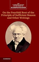 Schopenhauer: On the Fourfold Root of the Principle of Sufficient Reason and Other Writings: Volume 4