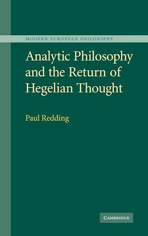 Analytic Philosophy and the Return of Hegelian Thought