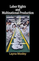 Labor Rights and Multinational Production (Cambridge Studies in Comparative Politics)