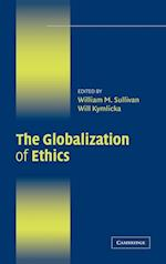 The Globalization of Ethics af William M Sullivan, Will Kymlicka