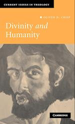 Divinity and Humanity (CURRENT ISSUES IN THEOLOGY, nr. 5)