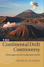 The Continental Drift Controversy (The Continental Drift Controversy 4 Volume Hardback Set)