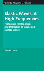 Elastic Waves at High Frequencies (CAMBRIDGE MONOGRAPHS ON MECHANICS)